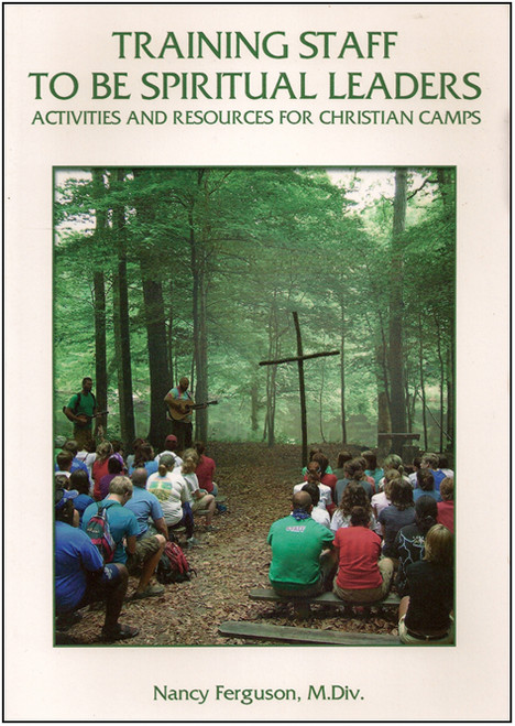 Training Staff to Be Spiritual Leaders: Activities and Resources for Christian Camps - E-Pub