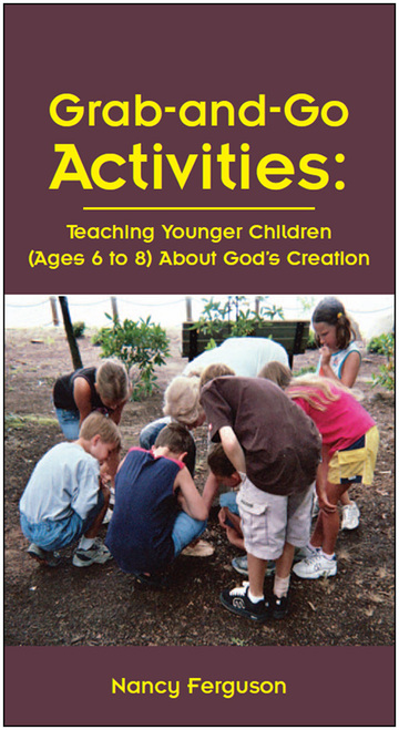 Grab-and-Go Activities: Teaching Younger Children (Ages 6 to 8) About God's Creation - E-Pub