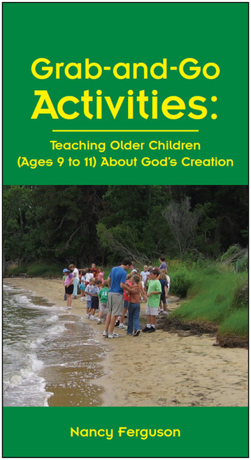 Grab-and-Go Activities: Teaching Older Children (Ages 9 to 11) About God's Creation - E-Pub