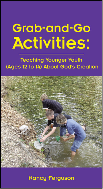 Grab-and-Go Activities: Teaching Younger Youth (Ages 12 to 14) About God's Creation - E-Pub