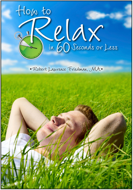 How to Relax in 60 Seconds or Less - E-Pub