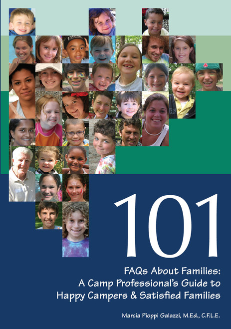 101 FAQs About Families: A Camp Professional's Guide to Happy Campers and Satisfied Families - Epub