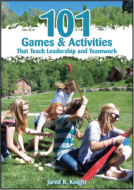 101 Games & Activities That Teach Leadership and Teamwork - Epub