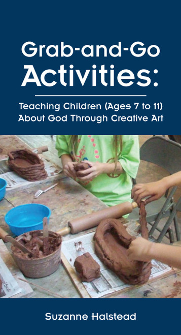 Grab-and-Go Activities: Teaching Children (Ages 7-11) About God Through Creative Art - E-Pub