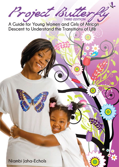 Project Butterfly: A Guide for Young Women and Girls of African Descent to Understand the Transitions of Life - E-Pub