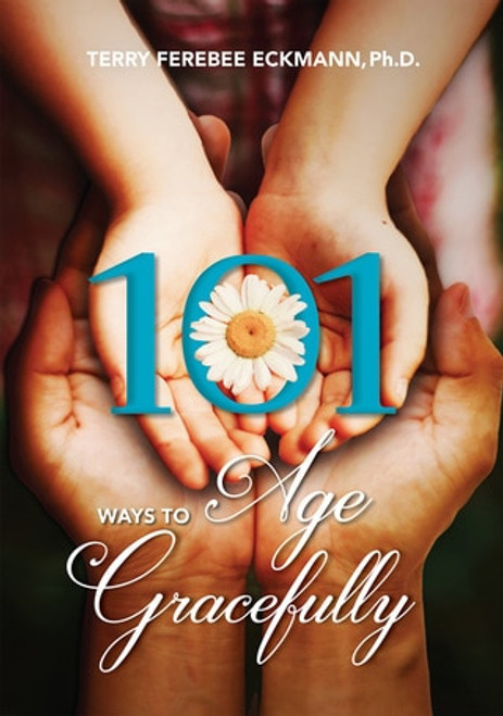 101 Ways to Age Gracefully - E-Pub