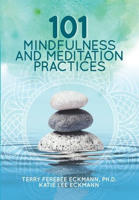 101 Mindfulness and Meditation Practices - Epub