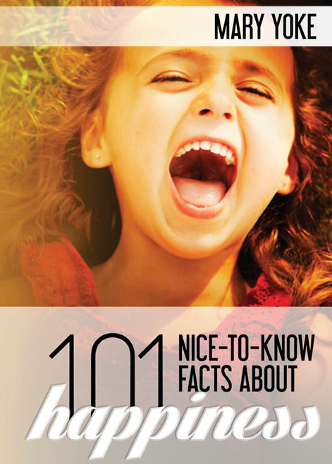 101 Nice-to-Know Facts About Happiness - Epub
