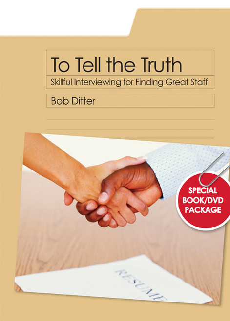To Tell the Truth: Skillful Interviewing for Finding Great Staff - Epub