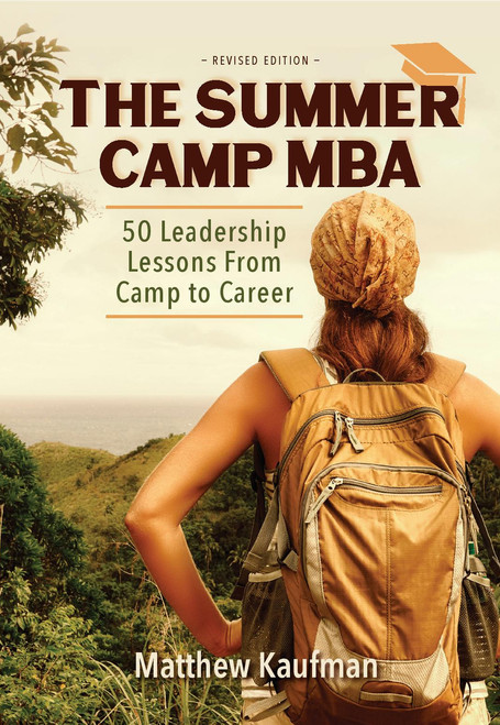 The Summer Camp MBA: 50 Leadership Lessons From Camp to Career-Epub