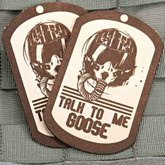 Tactical Outfitters Talk To Me Goose Violent Little Machine Shop Leather Patch GOOSE-LEATHER