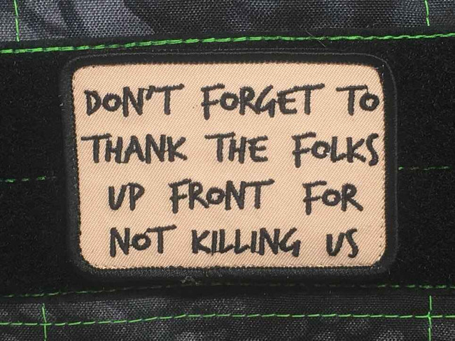 Tactical Outfitters Dont Forget to Thank Patch FOLKS-UP-FRONT