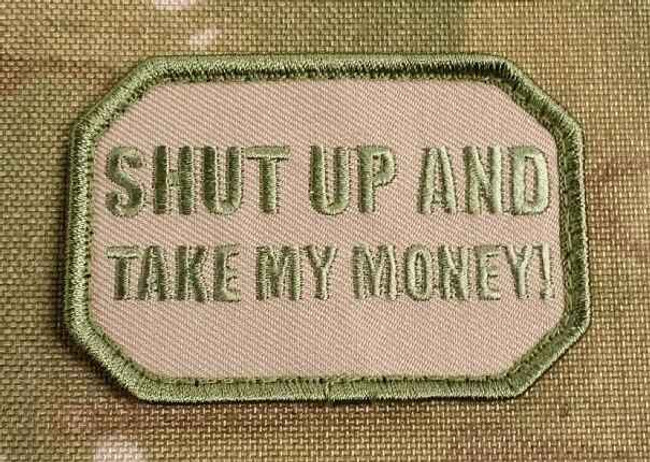Tactical Outfitters Shut Up and Take My Money Mojo Tactical Patch TAKE-MY-MONEY