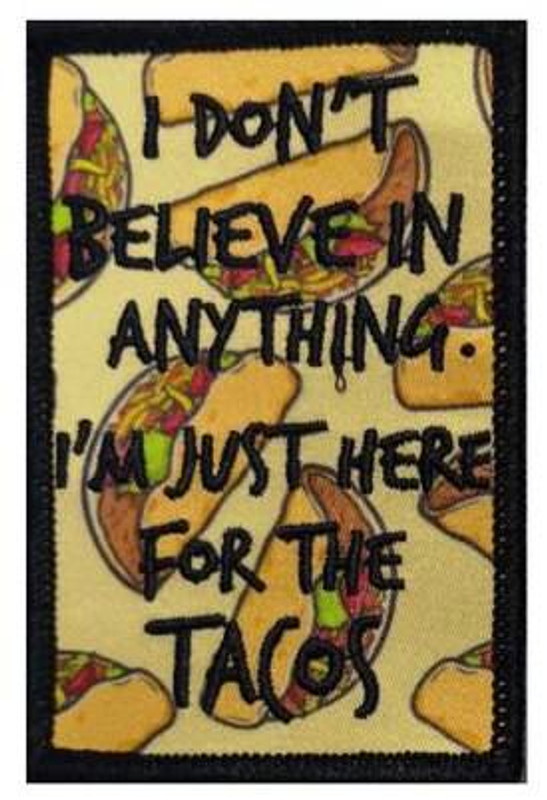 Tactical Outfitters Im Just Here For The Tacos Patch TACOS-PATCH