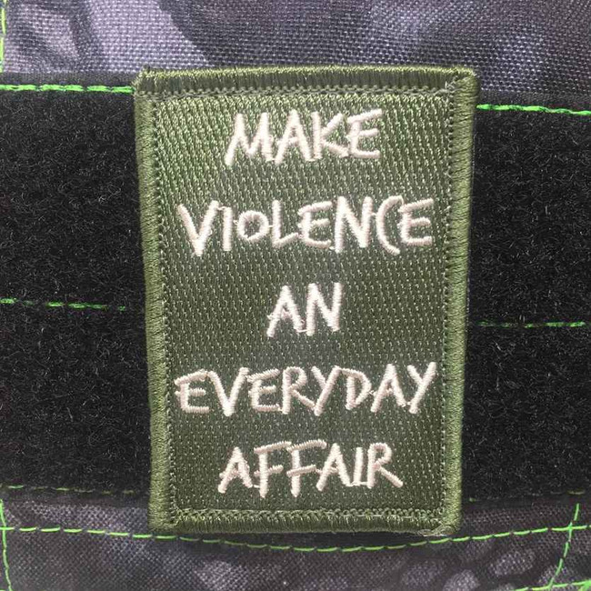 Tactical Outfitters Make Violence an Everyday Patch VIOLENCE-EVERYDAY