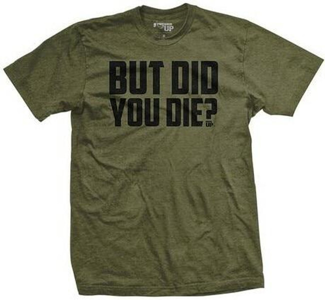 Ranger Up Men's But Did You Die? T-Shirt - RU2092 - Main - Only $22.99 - LA Police Gear
