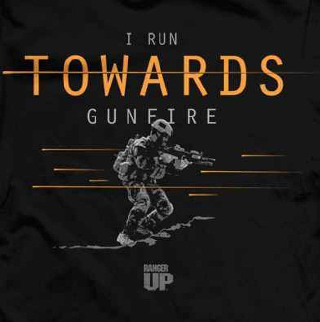 Ranger Up I Run Towards Gunfire T-Shirt RU252