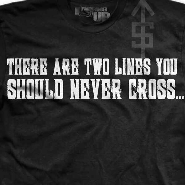 Ranger Up Two Lines You Never Cross T-Shirt RU373