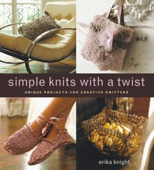 Simple Knits with a Twist by Erika Knight