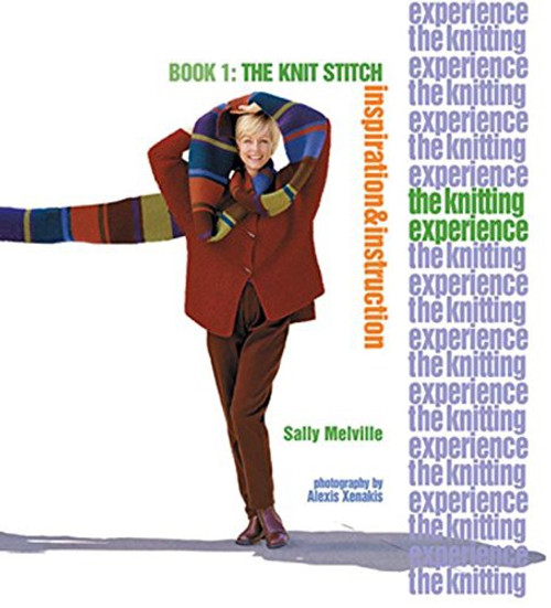 The Knitting Experience, Book 1: The Knit Stitch by Sally Melville