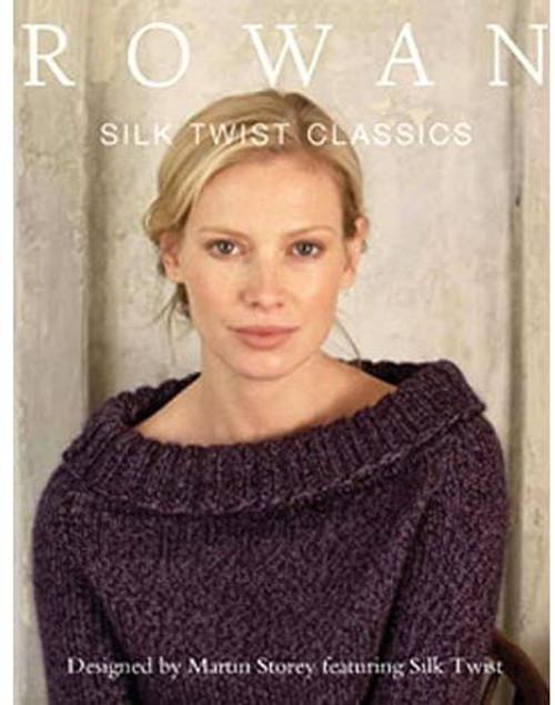 Rowan Book - Silk Twist Classics by Martin Storey