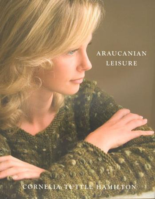 Araucania Book - Araucanian Leisure by Cornelia Tuttle Hamilton