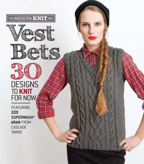 The Modern Knit Mix - Vest Bets - 30 Designs to Knit for Now