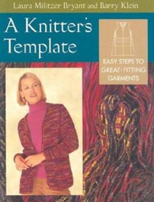A Knitter's Template by Laura Militzer Bryant and Barry Klein