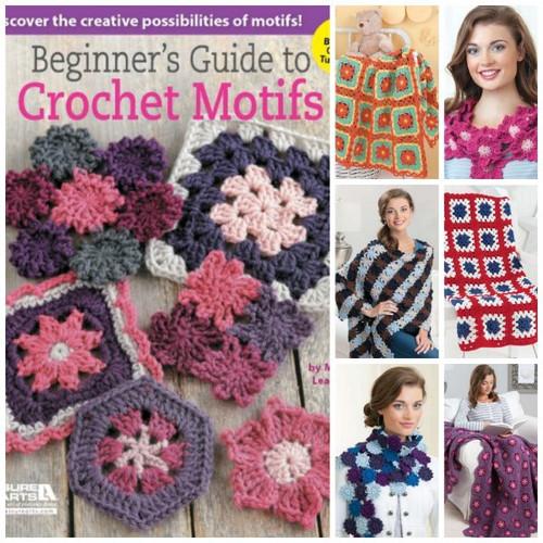 Beginner's Guide to Crochet Motifs by Melissa Leapman