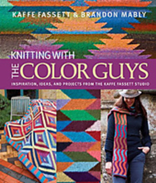 Knitting with the Color Guys by Kaffe Fassett & Brandon Mably