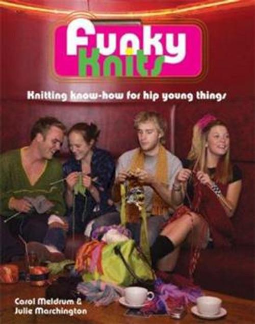 Funky Knits by Carol Meldrum & Julie Marchington