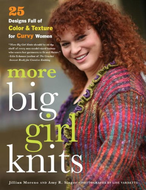 More Big Girl Knits by Jillian Moreno & Amy R. Singer