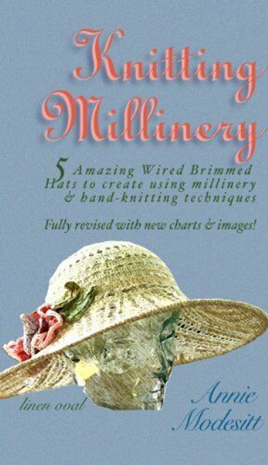 Knitting Millinery by Annie Modesitt