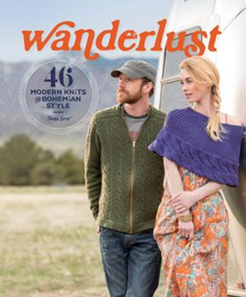 Wanderlust: 46 Modern Knits for Bohemian Style by Tanis Gray