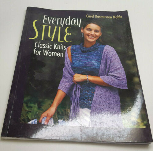 Everyday Style: Classic Knits for Women by Carol Rasmussen Noble
