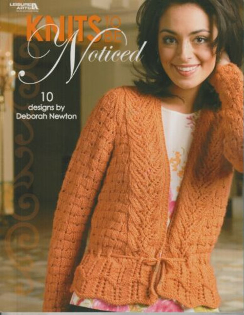 Knits to be Noticed: 10 designs by Deborah Newton