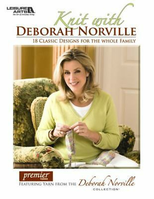 Knit with Deborah Norville: 18 Classic Designs for the Whole Family