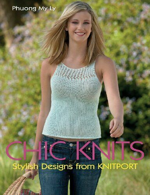 Chic Knits: Stylish Designs from KNITPORT by Phuong My Ly
