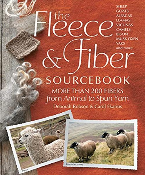 The Fleece and Fiber Sourcebook by Deborah Robson and Carol Ekarius