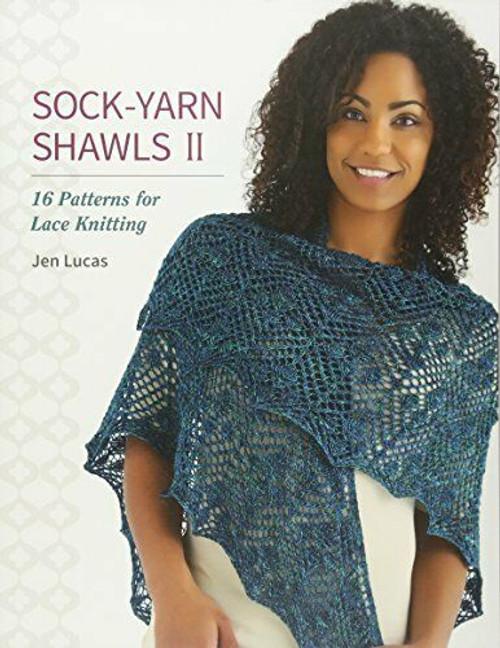 Sock-Yarn Shawls II by Jen Lucas