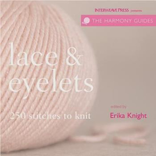 The Harmony Guides: Lace and Eyelets by Erika Knight