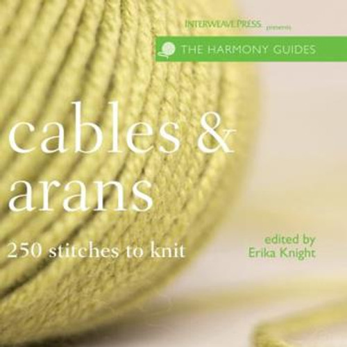 The Harmony Guides: Cables and Arans by Erika Knight