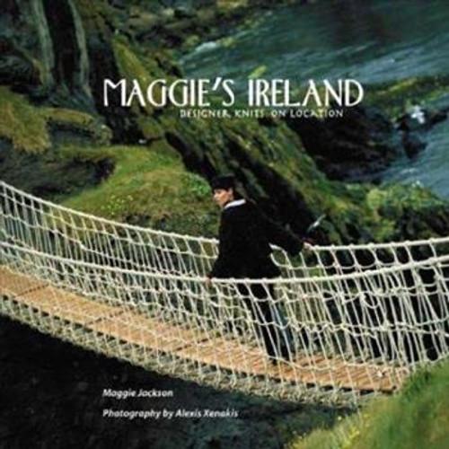 Maggie's Ireland: Designer Knits on Location by Maggie Jackson