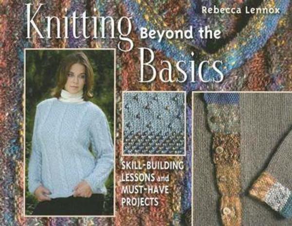 Knitting Beyond the Basics by Rebecca Lennox