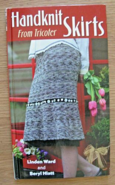 Handknit Skirts from Tricoter by Linden Ward amd Beryl Hiatt