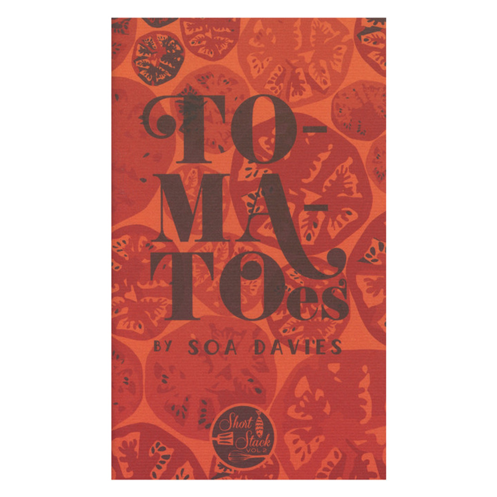 Short Stack Editions Volume 2: Tomatoes