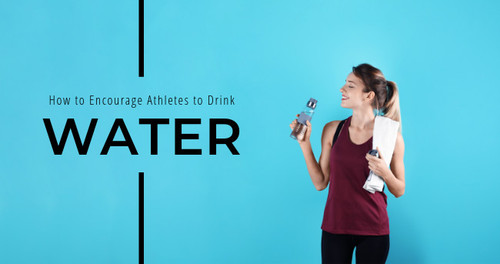 How to Encourage Athletes to Drink Water