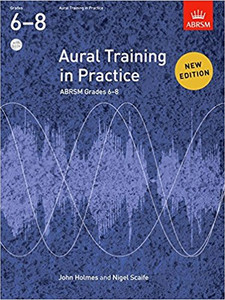 Holmes, John / Scaife, Nigel: Aural Training in Practice, ABRSM Grades 6–8, with 3 CDs