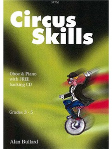 Alan Bullard: Circus Skills for Oboe & Piano (with backing CD)