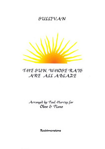 Gilbert, William & Sullivan, Arthur: Sun Whose Rays Are All Ablaze for oboe & piano